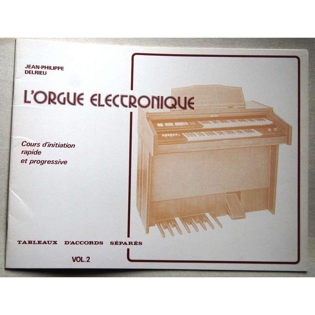 Jean Philippe DELRIEU L' ORGUE ELECTRONIQUE / Initiation VOL2