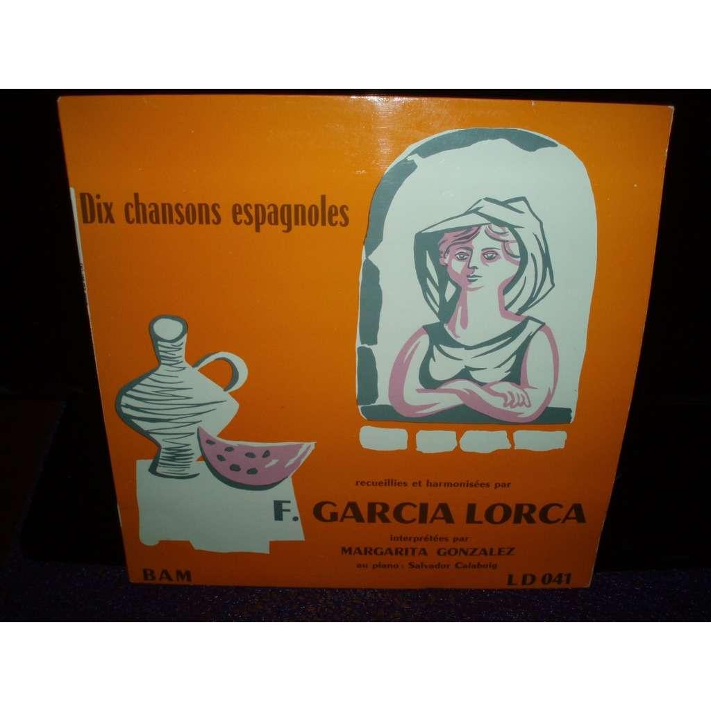 GARCIA LORCA / MARGARITA GONZALEZ . DIX CHANSONS ESPAGNOLES