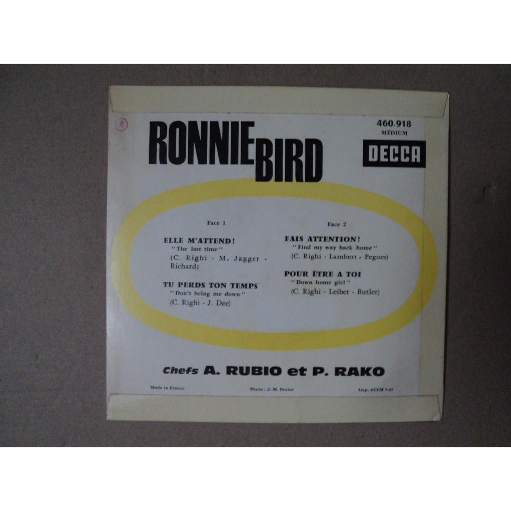 Ronnie Bird Elle M'attend ! - Tu Perds Ton Temps - Fais Attention ! - Pour etre À Toi