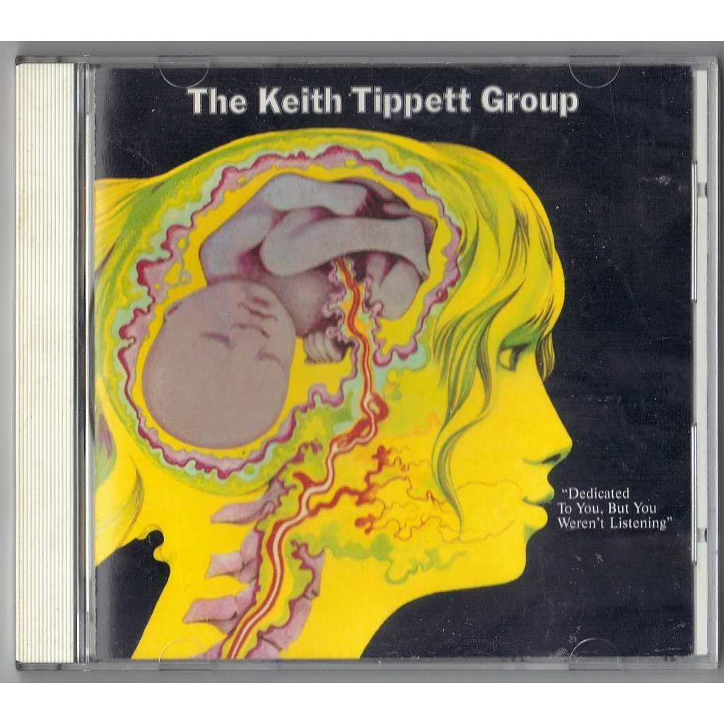 The Keith Tippett Group Dedicated To You, But You Weren't Listening