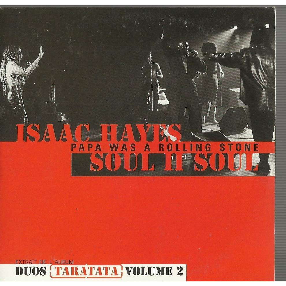isaac hayes soul ii soul papa was a rolling stone