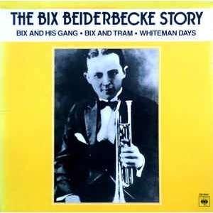 bix beiderbecke The Bix Beiderbecke Story 3LP