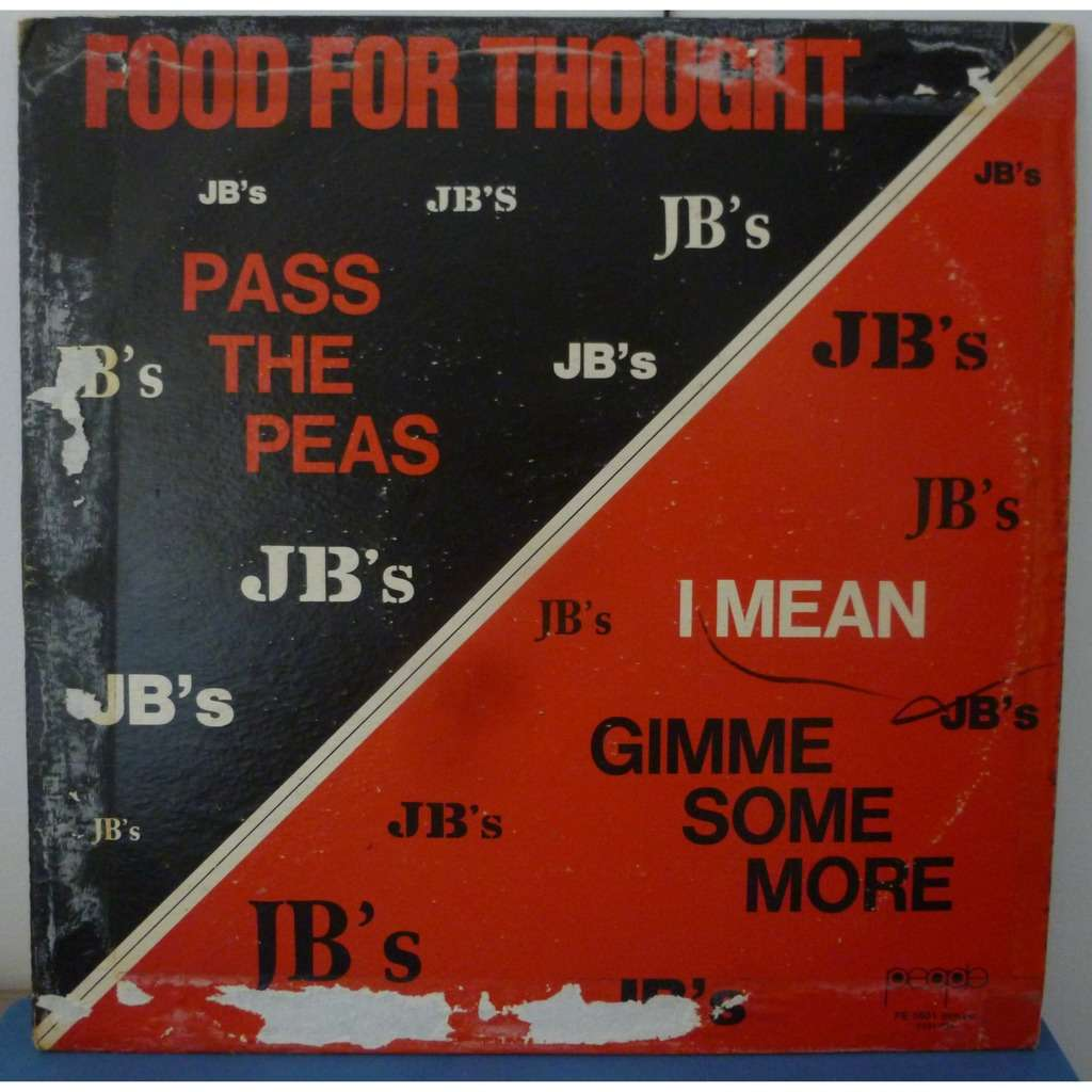the jb's food for thought (pass the peas I mean gimme some more)