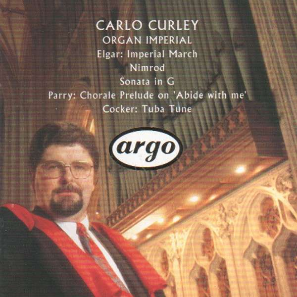 Carlo Curley Organ Imperial (Elgar, Parry, Wesley, Cocker, Whitlock, Lemare & Vaughan Williams)