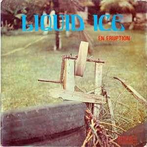 liquid ice en eruption