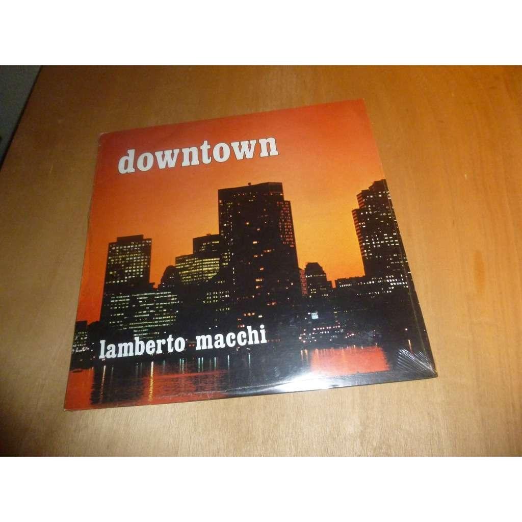 LAMBERTO MACCHI downtown