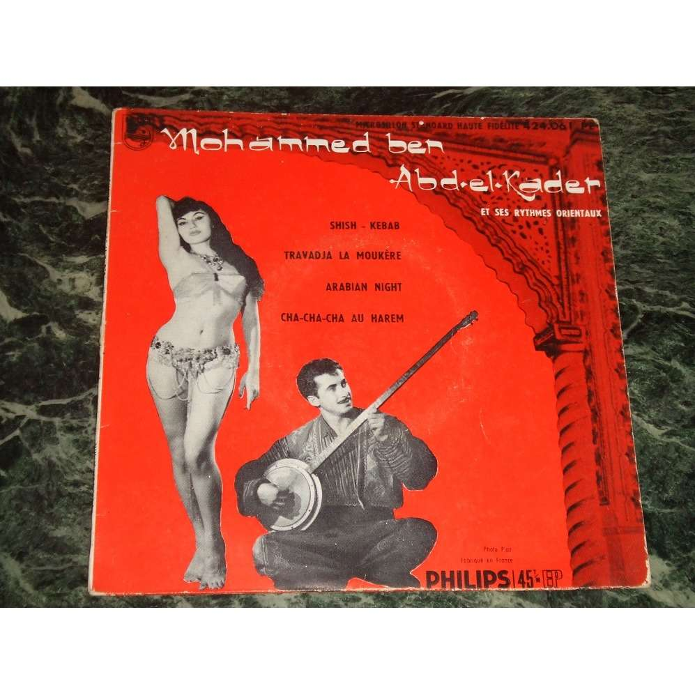 Mohammed Ben Abd-el-Kader Mohammed Ben Abd-el-Kader Et Ses Rythmes Orientaux / Shish-Kebab +3