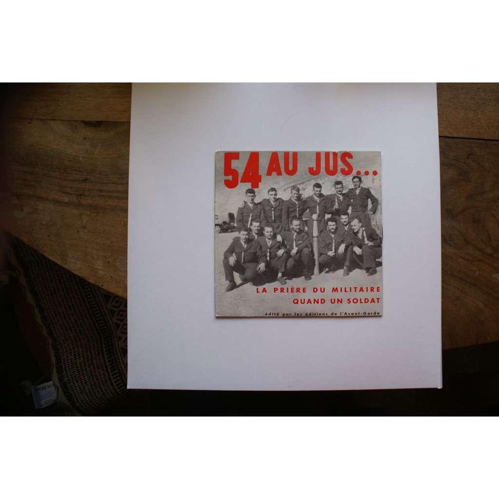 54 AU JUS… La prière du militaire / Quand un soldat ( MILITARIA - ALGERIE ) autoproduction/private pressing