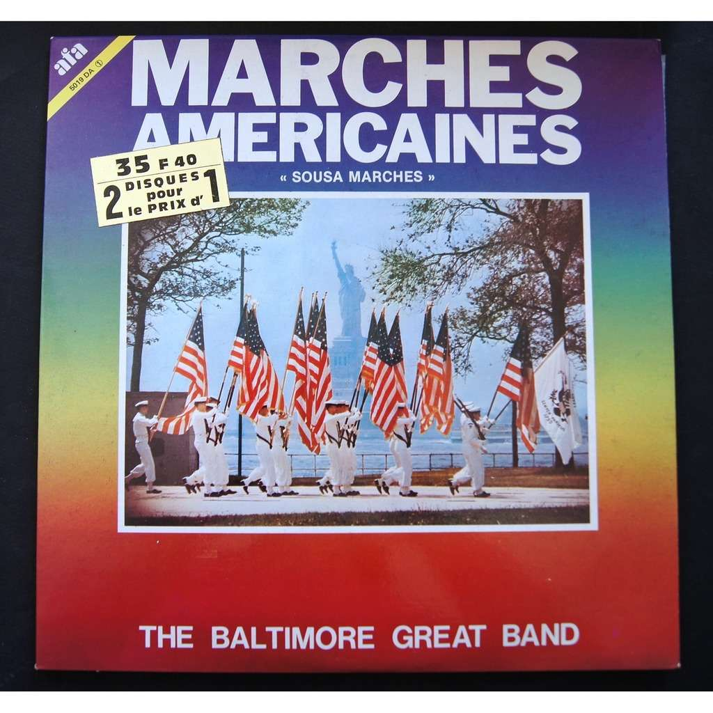THE BALTIMORE GREAT BAND MARCHES AMERICAINES  SOUSA MARCHES