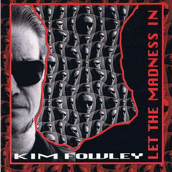 Kim Fowley Let The Madness In