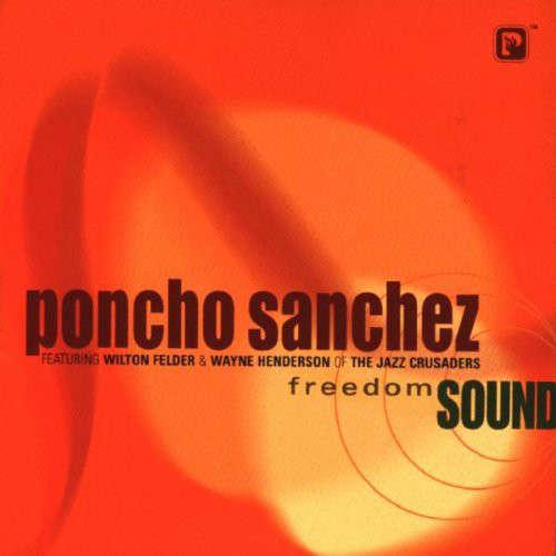 Poncho Sanchez Freedom Sound