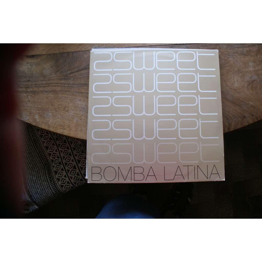 2SWEET BOMBA LATINA ( Promo )