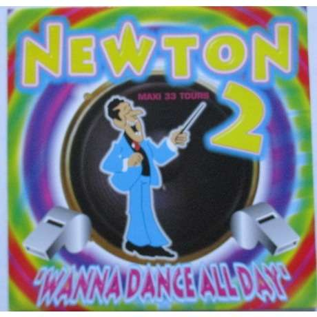 NEWTON Wanna dance all day