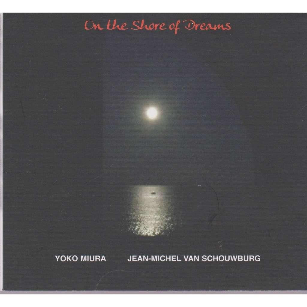 yoko miura, jean michel van schouwburg on the shore of dreams