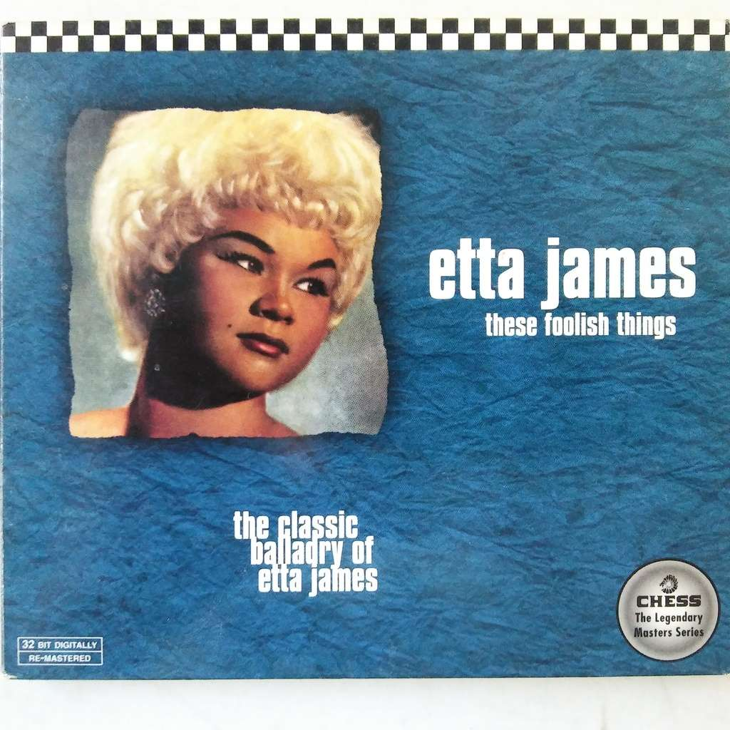 Etta James These Foolish Things