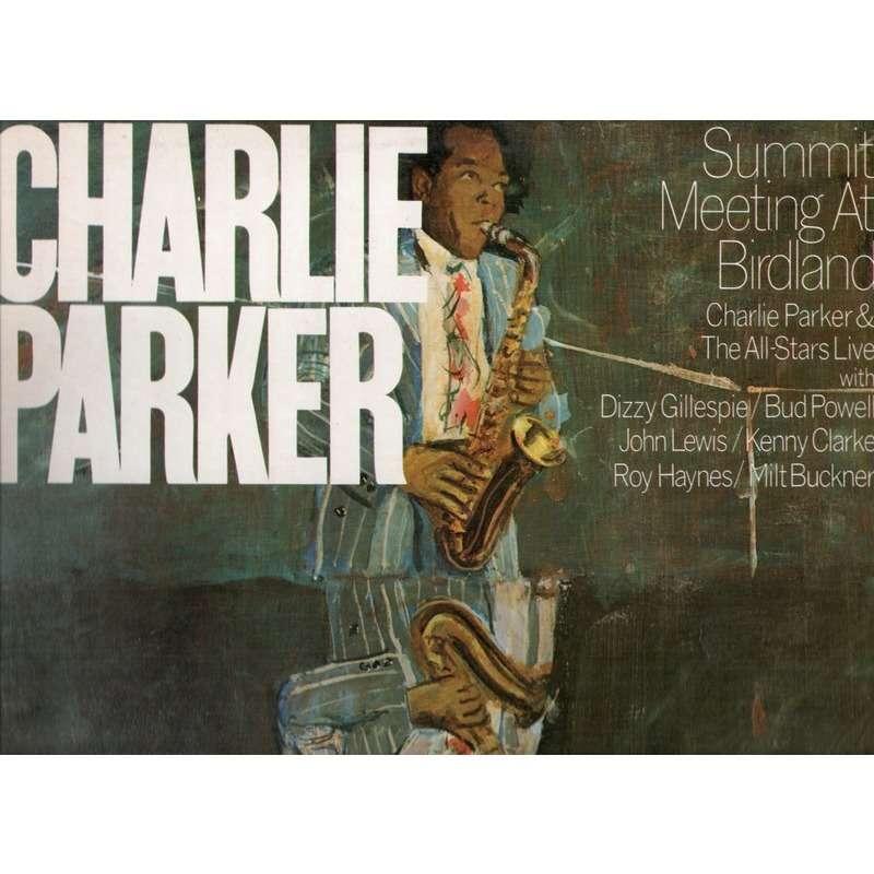 CHARLIE PARKER SUMMIT MEETING AT BIRDLAND