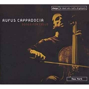 RUFUS CAPPADOCIA Songs for Cello