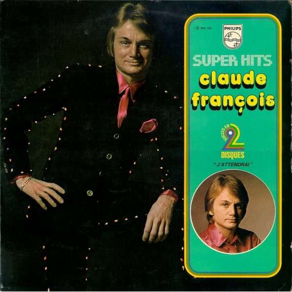Claude François Super Hits - J'attendrai - Volume 2