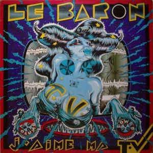 Le Baron J'Aime Ma T.V