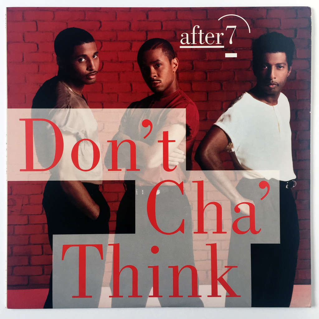 After 7 Don't Cha' Think