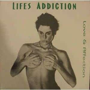 Lifes Addiction Love & Affection