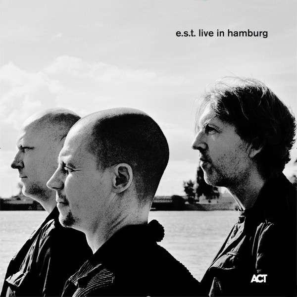 est ( esbjorn svensson trio ) live in hamburg
