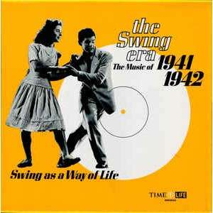 Various - The Swing Era: The Music Of 1941-1942: Various - The Swing Era: The Music Of 1941-1942: Swing As A Way Of Life