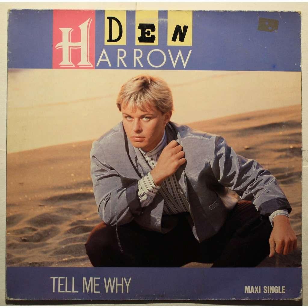 Den Harrow Tell me why