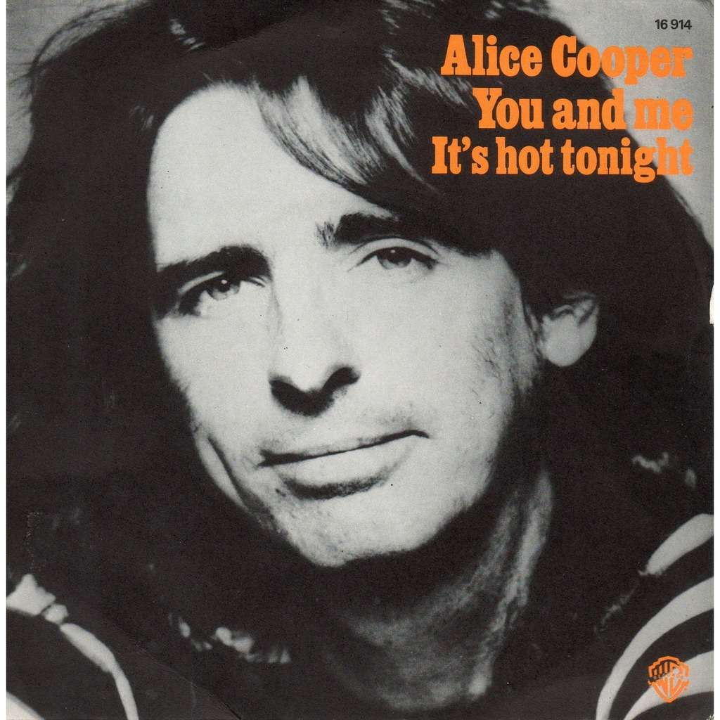 Alice Cooper (2) You And Me / It's Hot Tonight