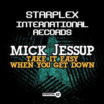 MICK JESSUP Take It Easy When You Get Down ( Vocal ) / Instru