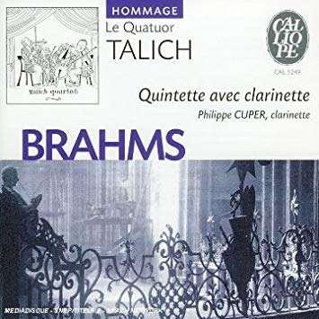 Le Quatuor Talich (Clarinette : Philippe Cuper) Mozart : Quintette Clarinette en la majeur K. 581/Brahms : Quintette Clarinette en si mineur op. 115