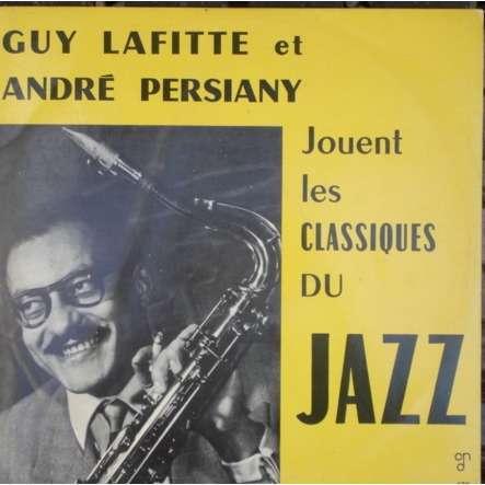 LAFITTE Guy & André PERSIANY Jouent les classiques du jazz