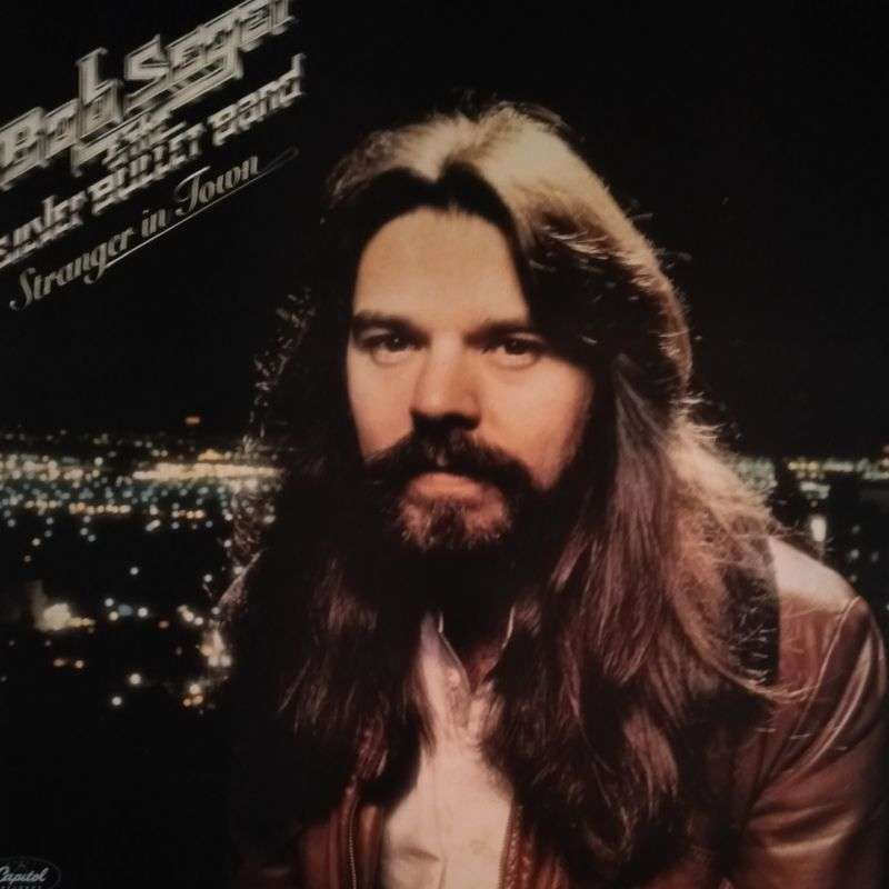 Bob Seger & The Silver Bullet Band Stranger In Town