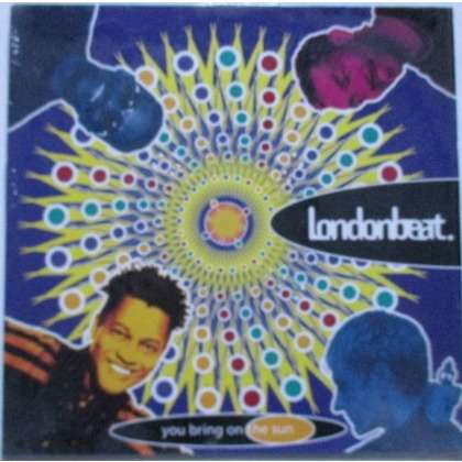 Londonbeat You Bring On The Sun