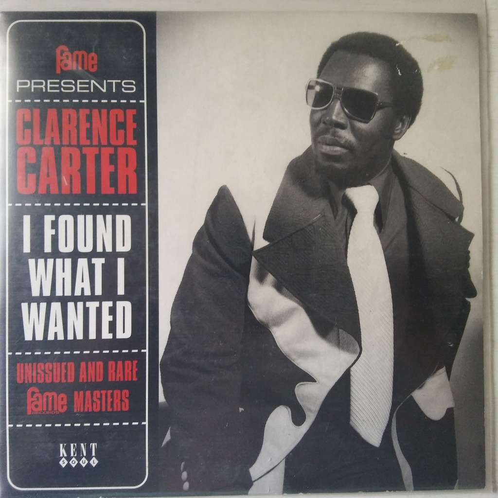 Clarence Carter I Found What I Wanted (Unissued And Rare Fame Masters)