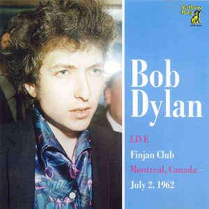 Bob Dylan Live, Finjan Club. Montreal, Canada. July 2, 1962