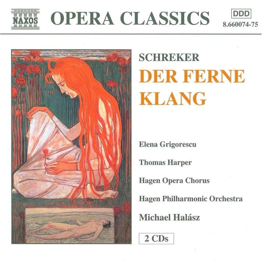 Schreker, Franz Der Ferne Klang / Thomas Harper, Elena Grigorescu, Rüdiger Bunse, Hagen Philharmonic, Michael Halász