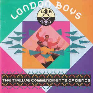 London Boys The Twelve Commandments Of Dance