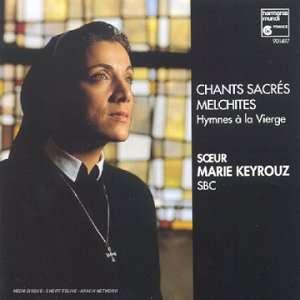 Soeur Marie Keyrouz Chanys Sacrés Melchites Hymnes à la vierge