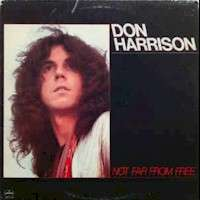 Harrison, Don Not Far From Free
