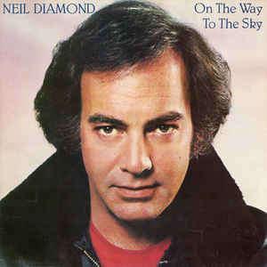Neil Diamond On The Way To The Sky
