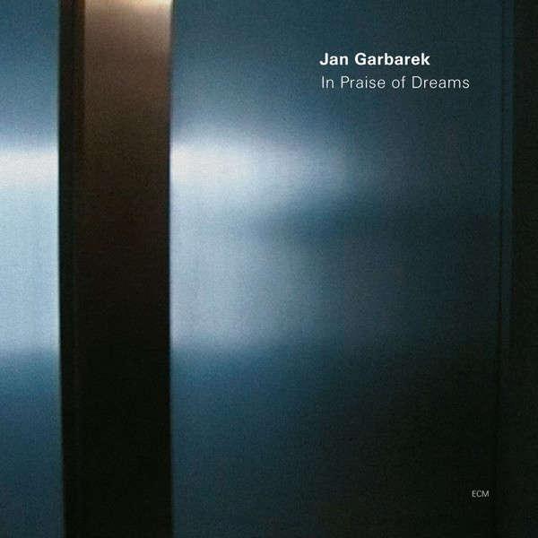 Jan Garbarek In Praise Of Dreams