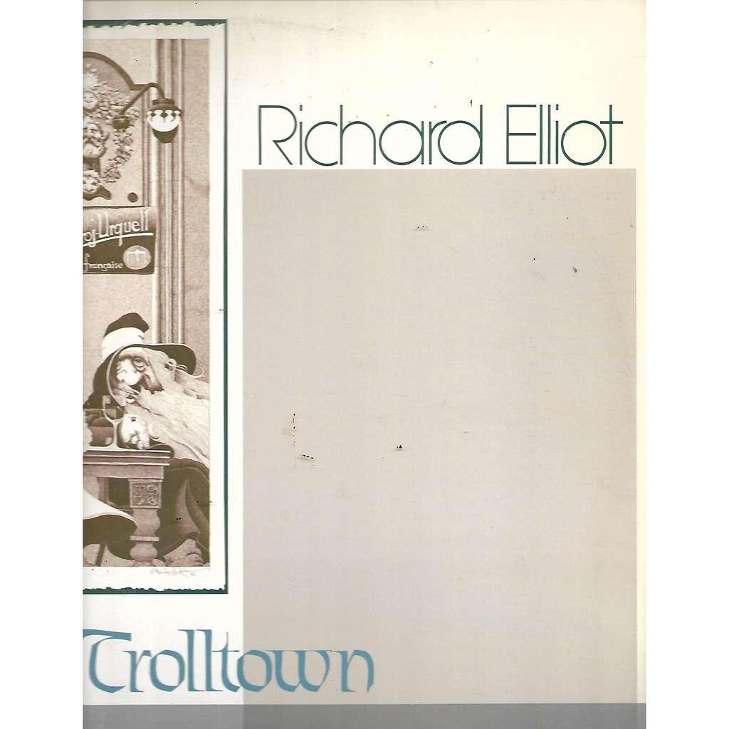 Richard Elliot Trolltown