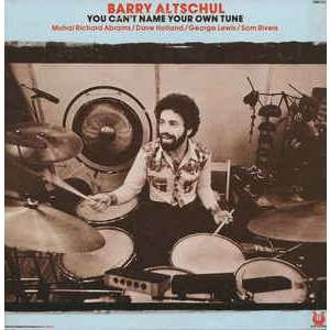 barry altschul YOU CAN'T NAME YOUR OWN TUNE