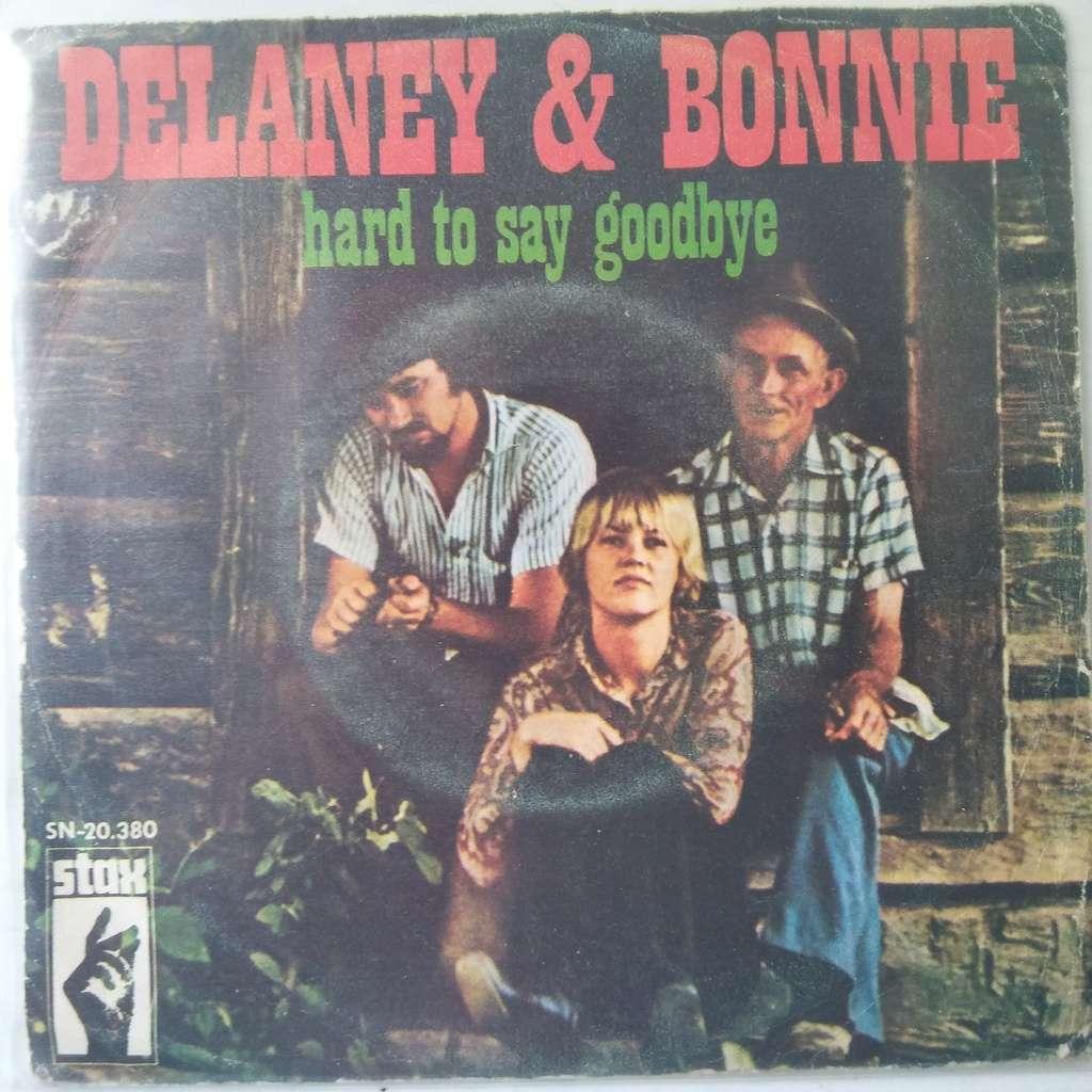Delaney & Bonnie Hard To Say Goodbye