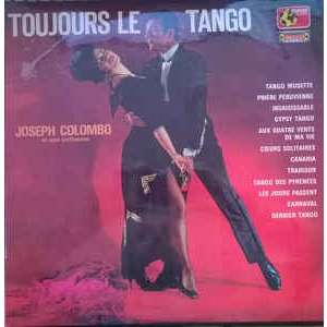joseph colombo Toujours le Tango