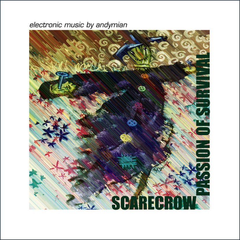 Andymian Scarecrow – Passion of Survival