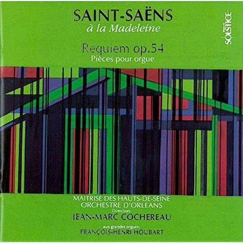 Saint-Saëns / Jean-Marc Cochereau & Houbart Requiem Op.54, Pièces Pour Orgue