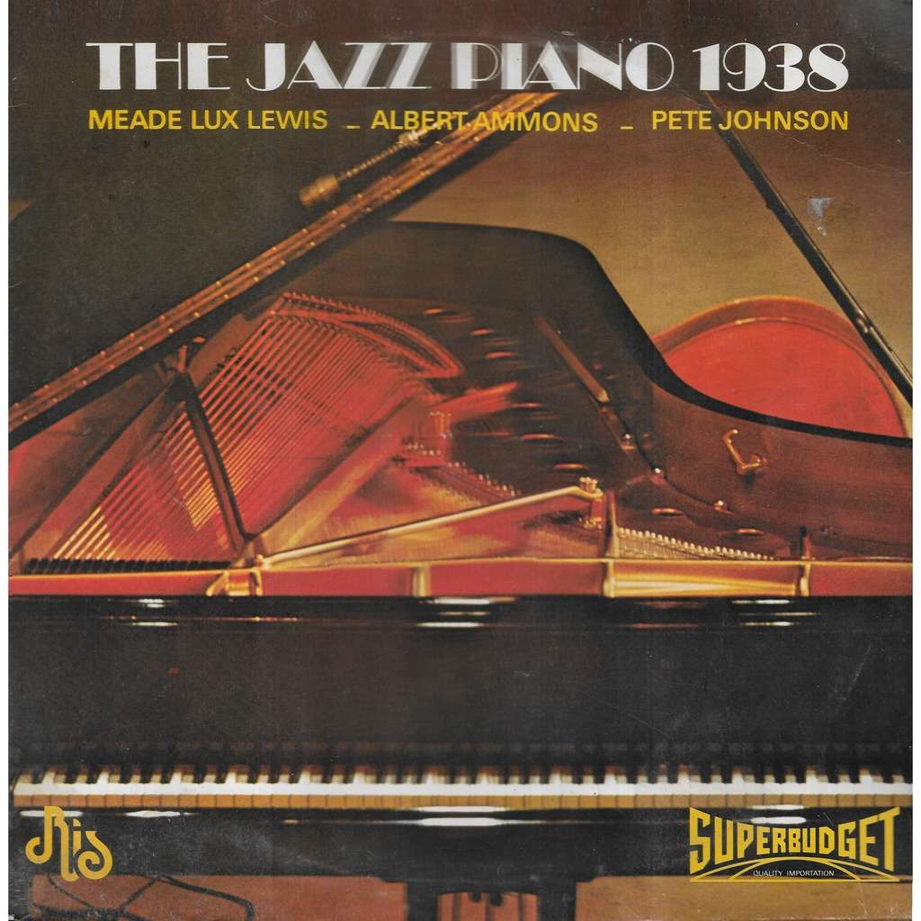 Meade Lux LEWIS / Albert AMMONS / Pete JOHNSON The JAZZ PIANO 1938