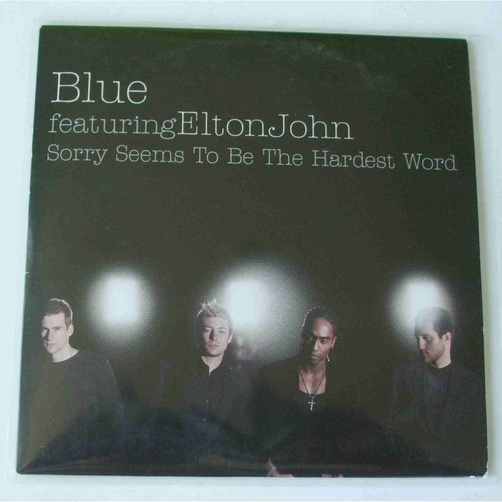 Blue (featuring Elton John) Sorry seems to be the hardest word